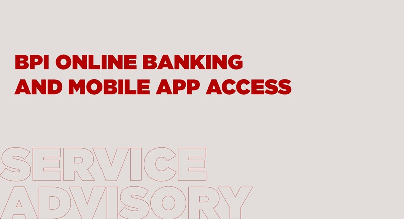 bpi mobile and online banking access advisory