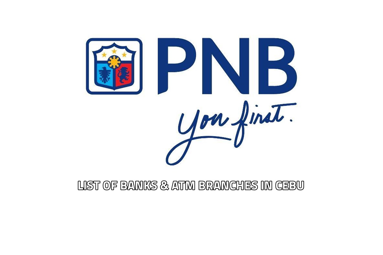 List Of Philippine National Bank (PNB) Branches And ATMs