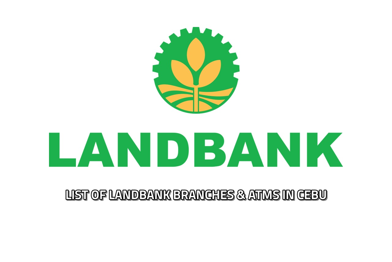List Of Land Bank Branches And ATMs In Cebu City - Cebu 24